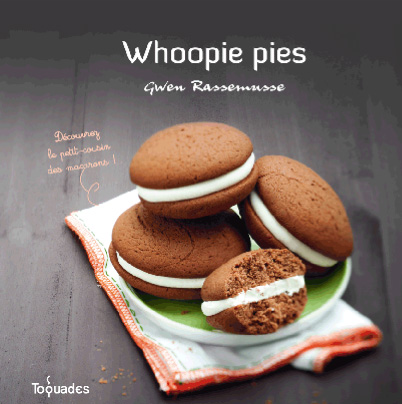 Whoopie pies recettes. Gwen Rassemusse. Toquades.