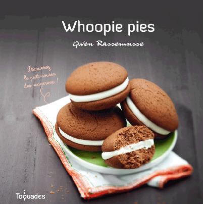 Livre Whoopie pies, recettes Gwen Rassemusse. Toquades.