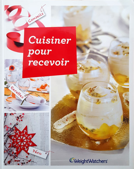 "Livre ""Cuisiner pour Recevoir"", agence S'cuiz in, éditions Weight Watchers"