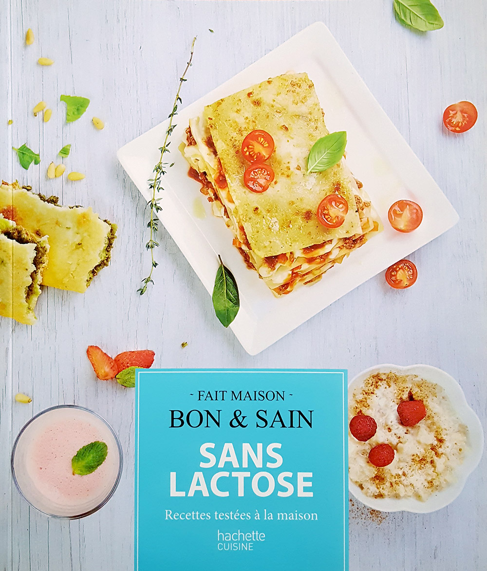 Livre recettes Sans Lactose. Stylisme et photo culinaire S'cuiz in, éditions Hachette Cuisine